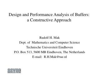 Design and Performance Analysis of Buffers: a Constructive Approach