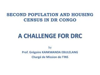 SECOND POPULATION AND HOUSING CENSUS IN DR CONGO