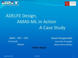 SMAC - IRIT – UPS			     Sylvain Rougemaille ,  TOULOUSE					Jean-Paul Arcangeli,