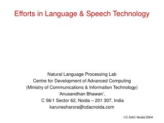 Efforts in Language  Speech Technology         Natural Language Processing Lab Centre for Development of Advanced Comput