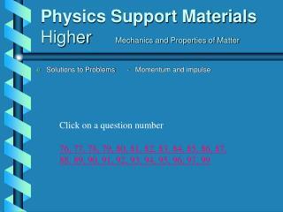 Physics Support Materials Higher      Mechanics and Properties of Matter