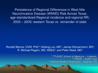 Ronald Warner, DVM, PhD*; Defeng Luo, MD*; James Schuermann, BS # ;