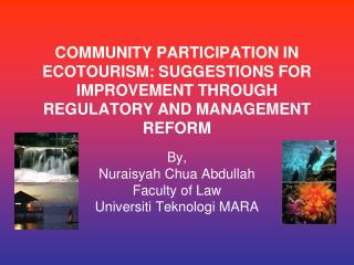 COMMUNITY PARTICIPATION IN ECOTOURISM: SUGGESTIONS FOR IMPROVEMENT THROUGH REGULATORY AND MANAGEMENT REFORM