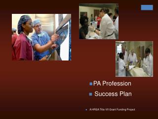 PA Profession  Success Plan A HRSA Title VII Grant Funding Project