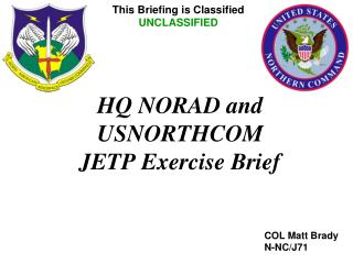 HQ NORAD and USNORTHCOM JETP Exercise Brief