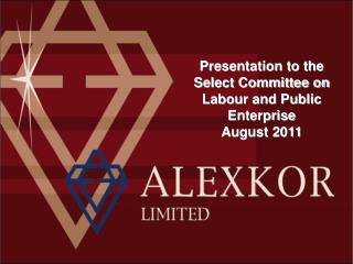 Presentation to the Select Committee on  Labour  and Public Enterprise  August 2011