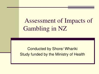 Assessment of Impacts of Gambling in NZ