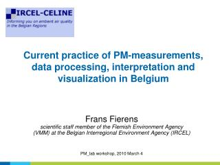 Current practice of PM-measurements, data processing, interpretation and visualization in Belgium
