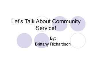 Let�s Talk About Community Service!
