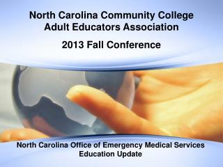 North Carolina Community College  Adult Educators Association 2013 Fall Conference