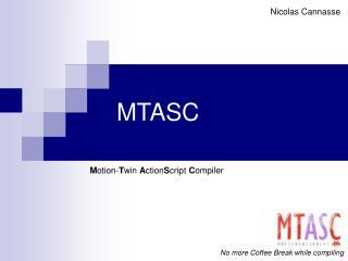 MTASC