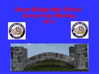 Stone Bridge High School Spring Parent Meeting 2012