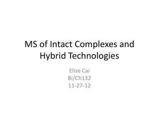 MS of Intact Complexes and Hybrid Technologies