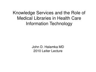 Knowledge Services and the Role of Medical Libraries in Health Care Information Technology