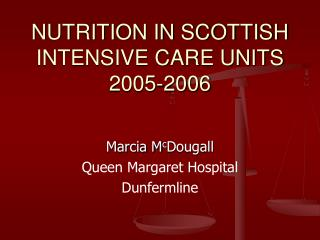 NUTRITION IN SCOTTISH INTENSIVE CARE UNITS 2005-2006