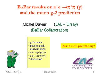 BaBar results on e + e   +   ()                     and the muon g-2 prediction