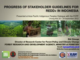 Etti Ginoga Director of Research Center for Forest Policy and Climate Change
