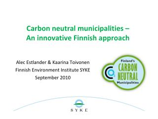 Carbon neutral municipalities � An innovative Finnish approach