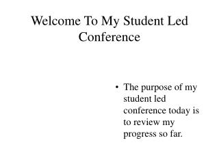 Welcome To My Student Led Conference