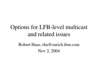 Options for LFB-level multicast and related issues