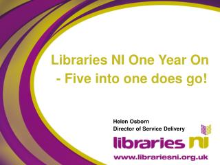 Libraries NI One Year On  - Five into one does go!