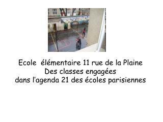Ecole   l mentaire 11 rue de la Plaine Des classes engag es  dans l agenda 21 des  coles parisiennes