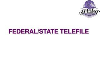 FEDERAL/STATE TELEFILE