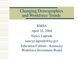 Changing Demographics  and Workforce Trends