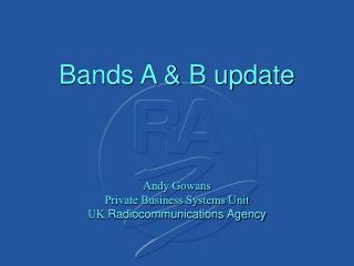Bands A & B update