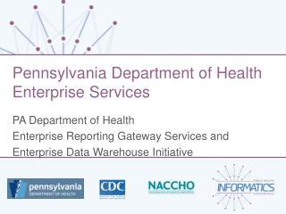 Pennsylvania Department of Health Enterprise Services