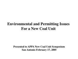 Environmental and Permitting Issues For a New Coal Unit
