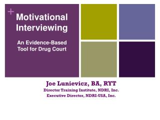 Motivational Interviewing An Evidence-Based  Tool for Drug Court