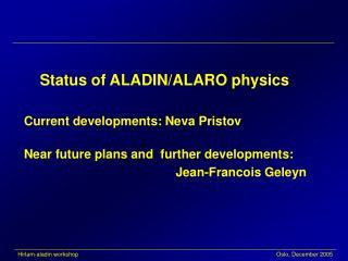 Status of ALADIN/ALARO p hysics