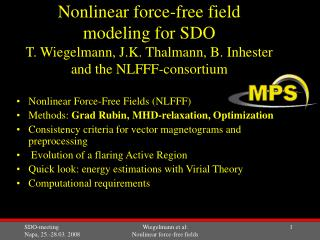 Nonlinear Force-Free Fields (NLFFF) Methods:  Grad Rubin, MHD-relaxation, Optimization