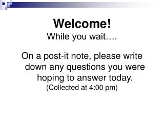 Welcome!  While you wait….