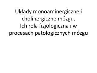 "Wybrane ""klasyczne"" neurotransmitery"