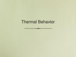 Thermal Behavior