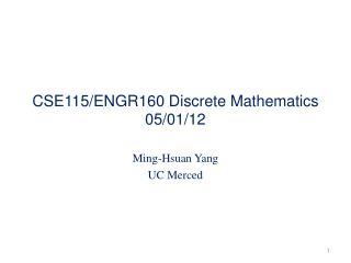 CSE115/ENGR160 Discrete Mathematics 05/01/12