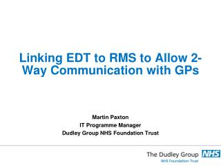 Linking EDT to RMS to Allow 2-Way Communication with GPs