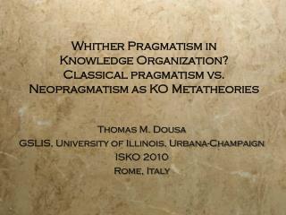 Thomas M. Dousa GSLIS, University of Illinois, Urbana-Champaign ISKO 2010 Rome, Italy
