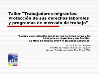 Taller  Trabajadores migrantes: Protecci n de sus derechos laborales y programas de mercado de trabajo