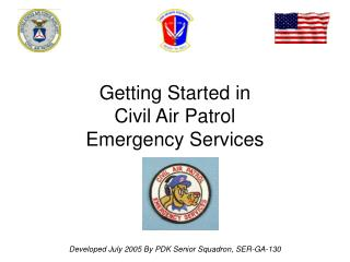 Getting Started in   Civil Air Patrol Emergency Services