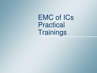 EMC of ICs Practical Trainings