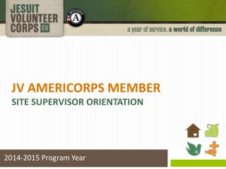 JV AmeriCorps Member Site Supervisor Orientation