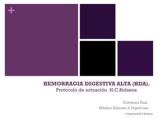 HEMORRAGIA DIGESTIVA ALTA (HDA).  Protocolo de actuación   H.C.Bidasoa