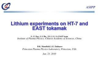 Lithium experiments on HT-7 and EAST tokamak G. Z. Zuo, J. S. Hu,  Z.S, J. G. Li, EAST team