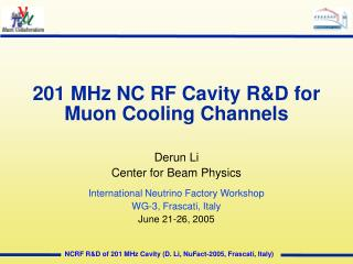 201 MHz NC RF Cavity R&D for Muon Cooling Channels