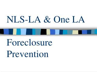 NLS-LA & One LA Foreclosure Prevention