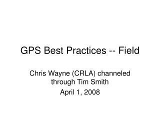 GPS Best Practices -- Field
