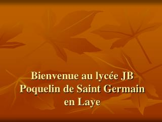 Bienvenue au lycée JB Poquelin de Saint Germain en Laye